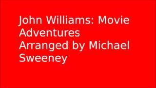 John Williams: Movie Adventures (Arr.: Michael Sweeney)