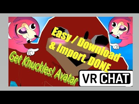 How to Get the Knuckles MEME Model in [VRChat] Avatar Easy