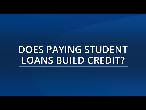 Does Paying Student Loans Build Credit?