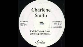 (1997) Charlene Smith - Everything is You [Eric Kupper 12