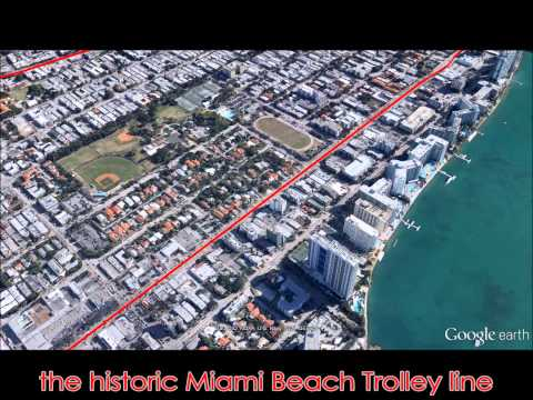 Visualizing Historic Trolley Routes through the Miami of Today: The Miami Beach Streetcar