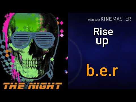 Rise up b.e.r