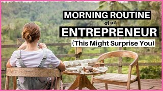 Morning Routine Of An Entrepreneur This Might Surprise You