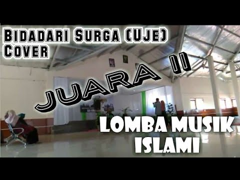 Bidadari Surga-Uje- Cover | Juara 2 Lomba Musik Islami |