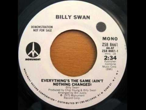 Billy Swan ~ Everythings The Same Aint Nothing Changed