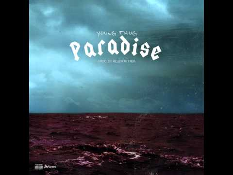 "Young Thug ""Paradise"""