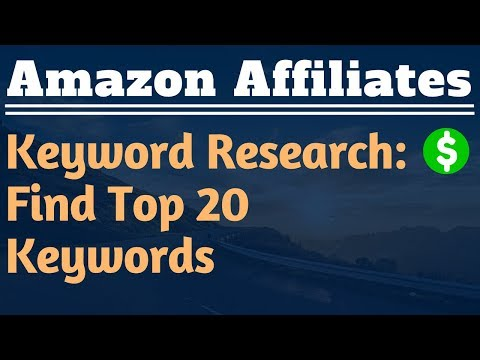 Keyword Research to Find Top 20 Keywords - Lesson #3 - Amazon Affiliate Marketing Training - 동영상