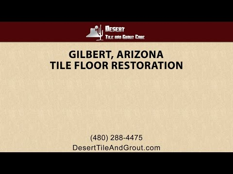 Gilbert Tile Floor Restoration Services by Desert Tile & Grout Care