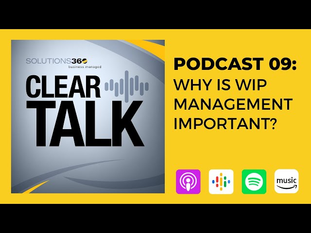 ClearTalk EP 09: Why is WIP Management Important?