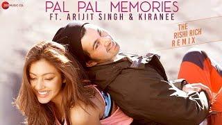 Pal Pal Memories - Lyrical | Sachet, Parampara, The Rishi Rich remix | Arijit Singh, Kiranee