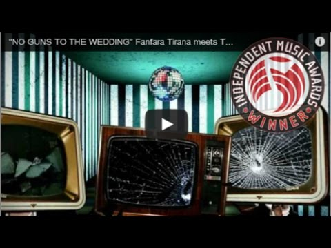 """NO GUNS TO THE WEDDING"" Fanfara Tirana meets Transglobal Underground"