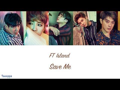 FT Island - Save Me [Hangul ll Romanized ll English Lyrics]
