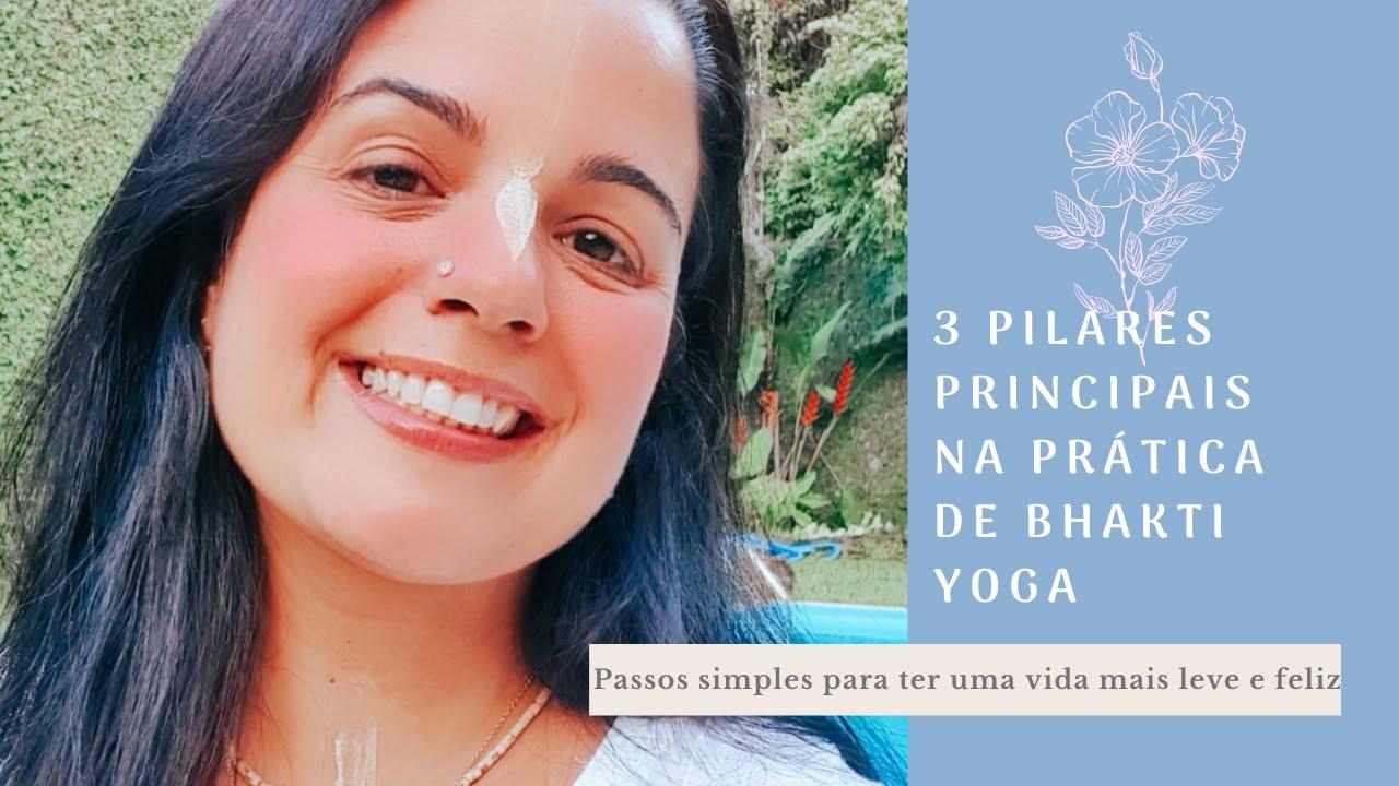 Download 3 PILARES PRINCIPAIS NA PRÁTICA DE BHAKTI YOGA