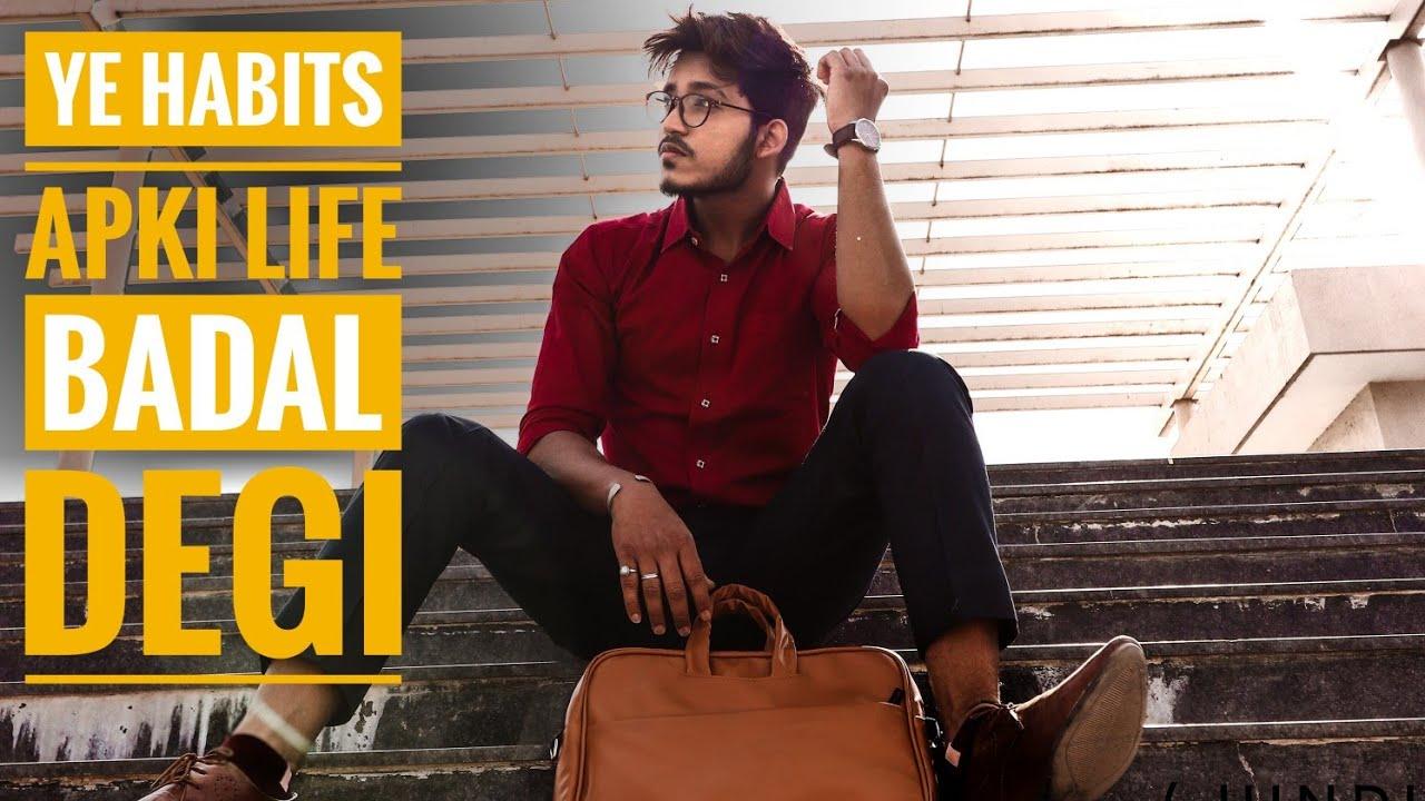 3 Habits That Will Change Your Life | Hindi | Ye 3 habits apko perfect man banaegi