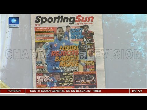Newspaper Review: Ndidi Rejects Barca Move |Sports This Morning|