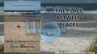 Book Review: The Place Between Places by Carrie Aulenbacher