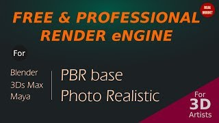 Free & Professional Render Engine for Blender, 3DMax, Maya