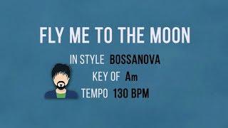 Fly Me To The Moon - Karaoke Baking Track - Bossanova - Male Singers