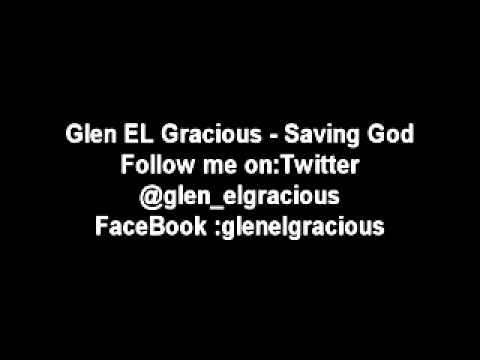 Glen El Gracious   Saving God