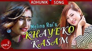 Melina Rai - Khayeko Kasam | Ft.Shristi Khadka, Kishor, Ram Hari Adhikari | New Nepali Song