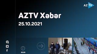 AZTV Xəbər 20:00 - 25.10.2021