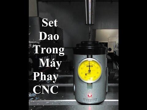 Hướng Dẫn Vận Hành Máy Phay CNC - Set Dao Trong Máy Phay CNC