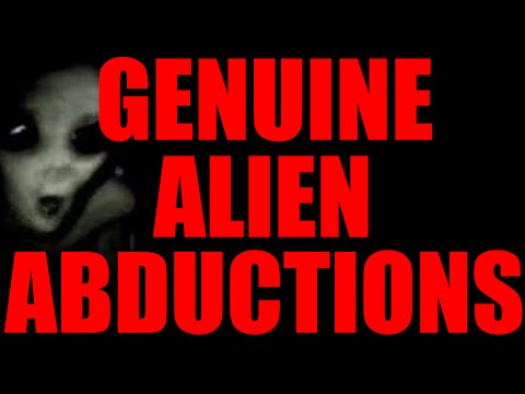 Top Ten GENUINE Alien Abduction Stories - XL!!!