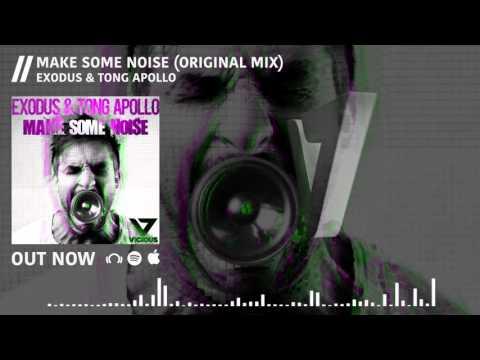 Exodus & Tong Apollo - Make Some Noise (Original Mix)