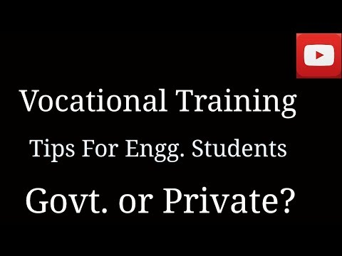 Vocational Training Tips For Engg. Students, Govt. Or Private? (In Hindi)