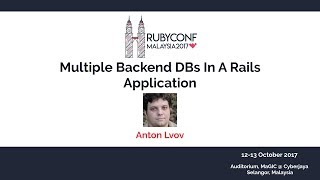 Multiple Backend DBs In A Rails Application - RubyConfMY 2017