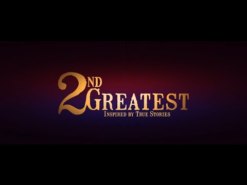 2nd Greatest - Official Trailer #2