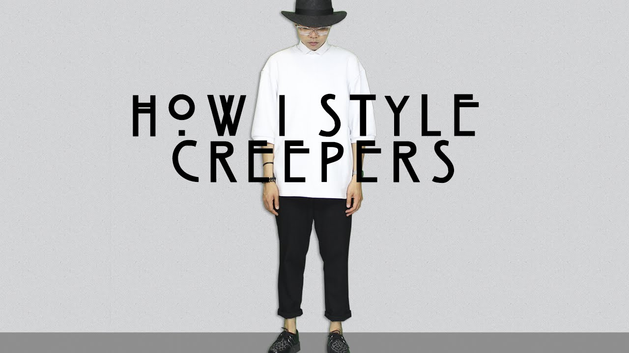 048ea11ee How I Style: Creepers 2015 (Mens Edition)