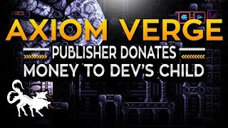 Axiom Verge Publisher Donating Portion Of Game Sales To Developer For Son's Health Care