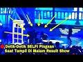 -  LIVE   DETIK-DETIK SELFI PINGSAN DI PANGGUNG - KONSER FINAL TOP 15 GROUP 1 RESULT SHOW