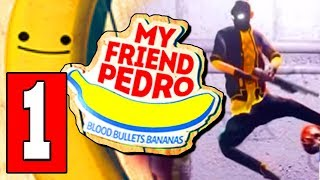 My Friend PEDRO: Gameplay Walkthrough Part 1 (FULL GAME) Lets Play Playthrough Nintendo Switch & PC