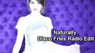 Selena Gomez - Naturally (Disco Fries Radio Edit)