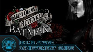 Batman Arkham City - Bomb Squad Achievement Guide - Harley Quinn