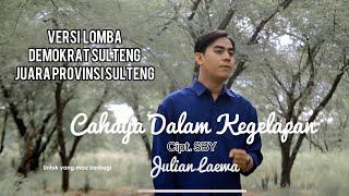 Cahaya Dalam Kegelapan - Susilo Bambang Yudhoyono | Julian Laewa | Versi Lomba Demokrat Prov Sulteng