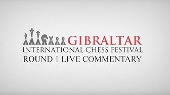 Gibraltar International Chess Festival - Round 1 Masters & Live Commentary