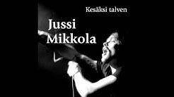 Jussi Mikkola - Kesäksi Talven
