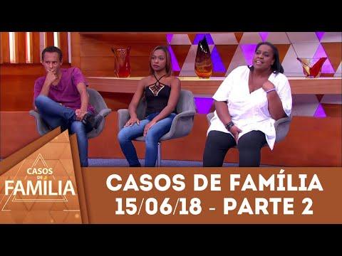 Caso Do Dia (15/06/18) - Parte 2 |'Você Precisa Emagrecer Não Para Ficar Mais...'| Casos De Família