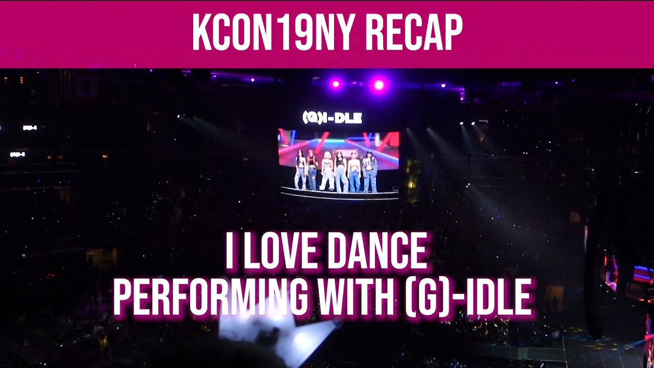 KCON19NY RECAP & PERFORMING WITH (G)-IDLE