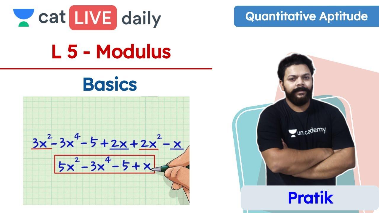 CAT : Modulus - L5 | Basics | Quantitative Aptitude | Unacademy CAT | By Pratik
