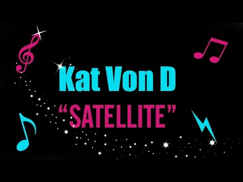 Kat Von D music - Satellite (music video)