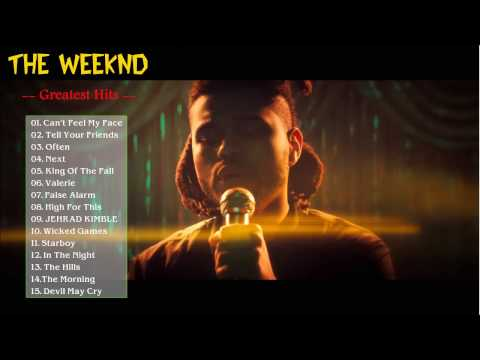 The Weeknd Greatest Hits - The Best Of The Weeknd Songs - The Weeknd Top Best Hits