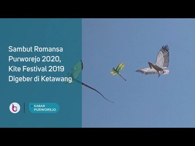 Sambut Romansa Purworejo 2020, Kite Festival 2019 Digeber di Ketawang