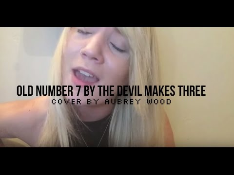 Old Number 7 by The Devil Makes Three - cover by Aubrey Wood
