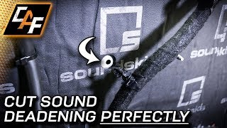How to PERFECTLY cut Sound Deadening - Car Audio Noise Treatment