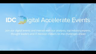 IDC Digital Accelerate Events Experience