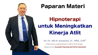 Hipnoterapi Untuk Meningkatkan Kinerja Atlit - Paparan Materi